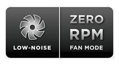 Zero RPM Fan Mode for silent operation at low and medium loads