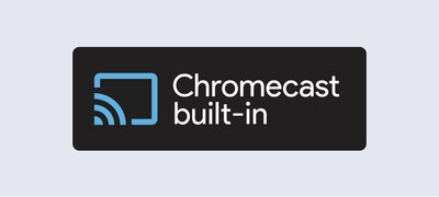 Chromecast built-in<sup>8, 9</sup>
