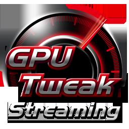 GPU Tweak mit Streaming-Funktion